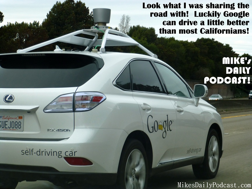 MIKEs-DAILY-PODCAST-2-14-2013-Google-Self-Driving-Car-Oakland
