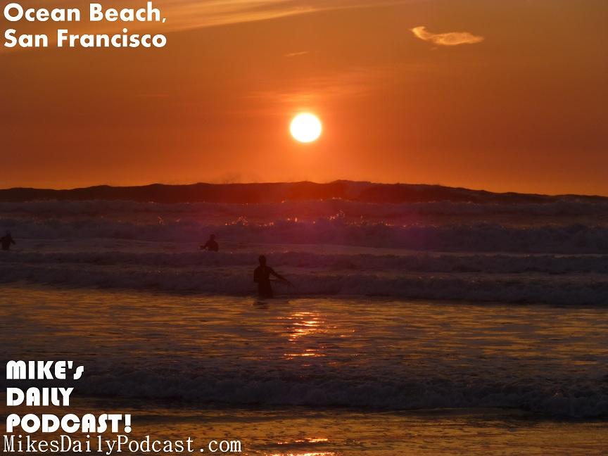 MIKEs-DAILY-PODCAST-2-16-2013-Ocean-Beach-San-Francisco