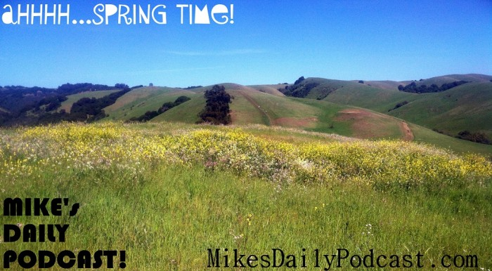 MIKEs+DAILY+PODCAST+4+3+2013+Garin+Park+Spring+Time+East+Bay
