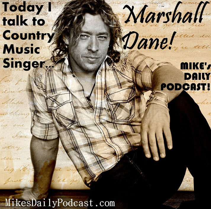 MIKEs-DAILY-PODCAST-1-26-14-Marshall-Dane-Country-Singer