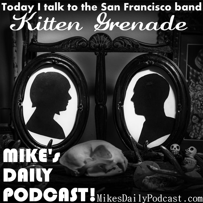 MIKEs-DAILY-PODCAST-4-6-13-Kitten-Grenade-San-Francisco