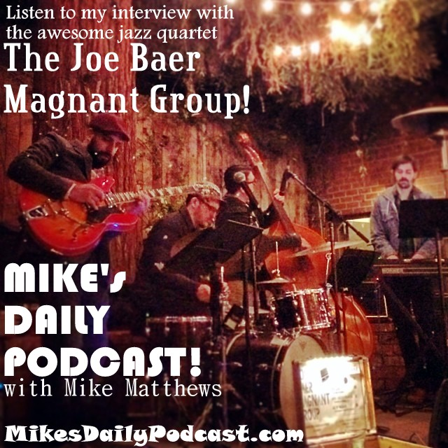 MIKEs-DAILY-PODCAST-6-11-14-The-Joe-Baer-Magnant-Group-jazz-quartet