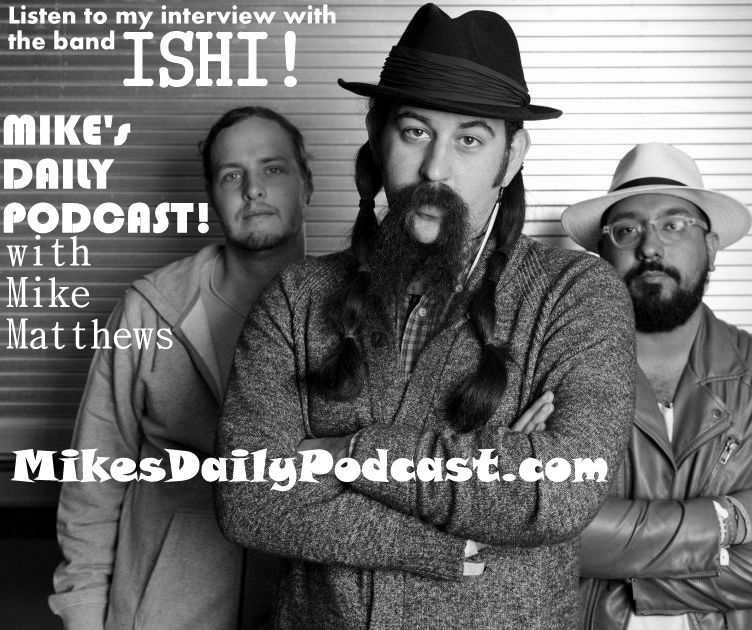MIKEs-DAILY-PODCAST-7-22-14-Ishi-music-band