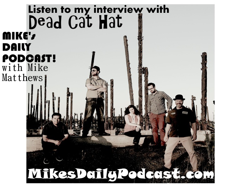 MIKEs-DAILY-PODCAST-7-29-14-Dead-Cat-Hat-Band-Pato-Milo
