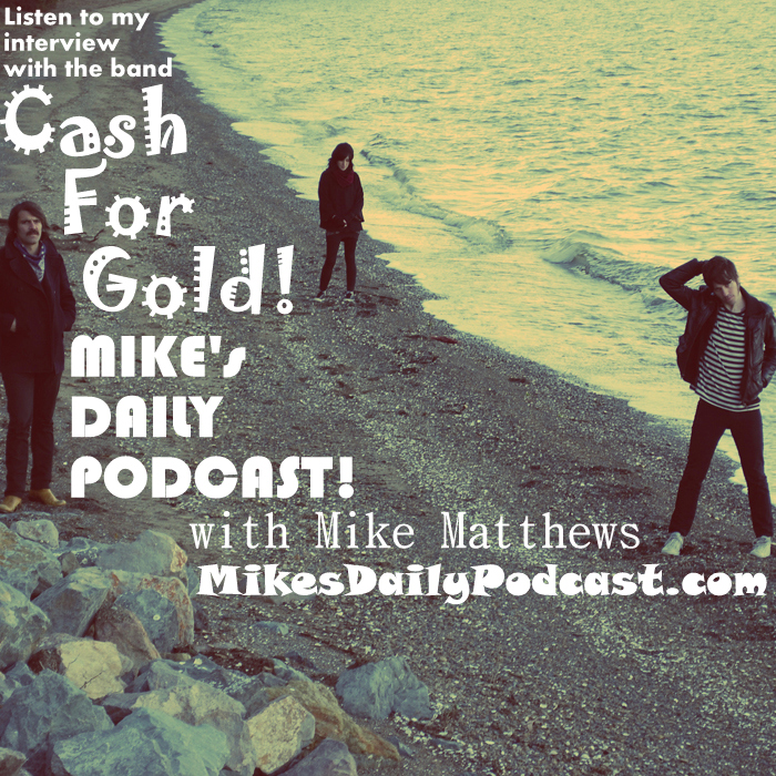 MIKEs-DAILY-PODCAST-8-5-14-We-Are-Cash-For-Gold-Band