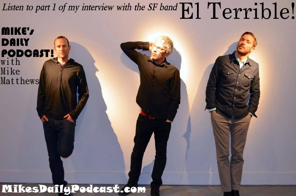 MIKEs DAILY PODCAST 9-15-14 El Terrible San Francisco Band