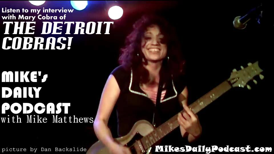 MIKEs-DAILY-PODCAST-11-18-14-The-Detroit-Cobras-Mary-Cobra