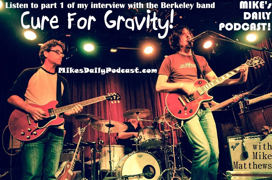 MIKEs-DAILY-PODCAST-11-4-14-Cure-For-Gravity-Berkeley