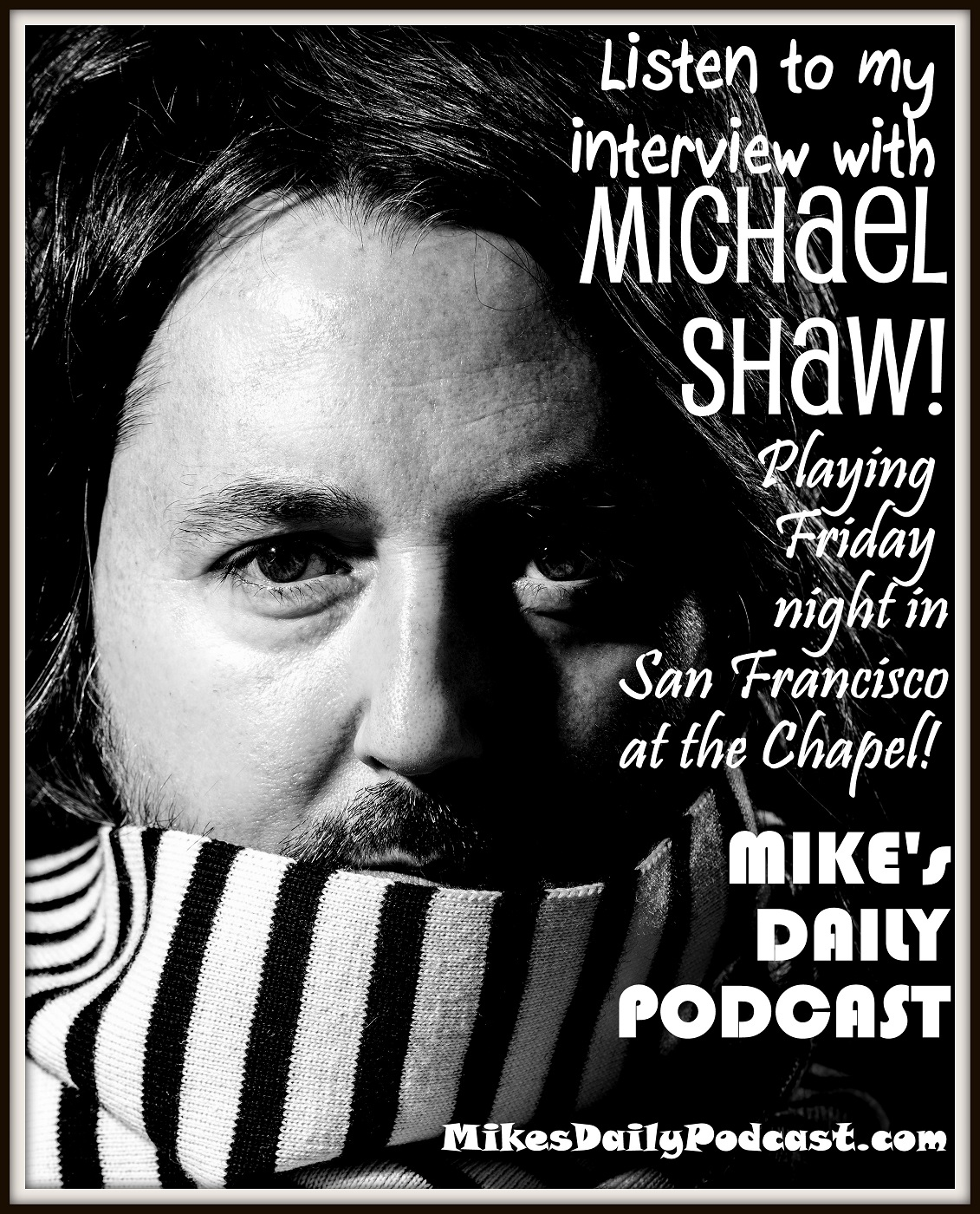 MIKEs DAILY PODCAST 8-4-15 An Intimate Evening With Michael Shaw
