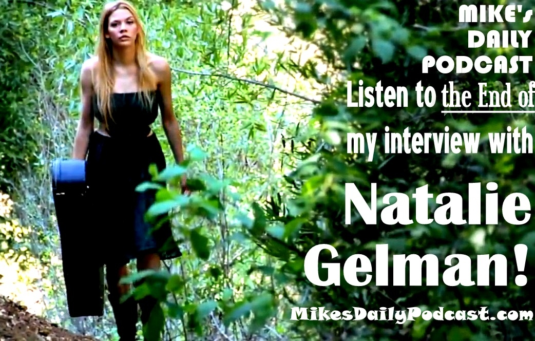 MIKEs DAILY PODCAST 918 Natalie Gelman finale
