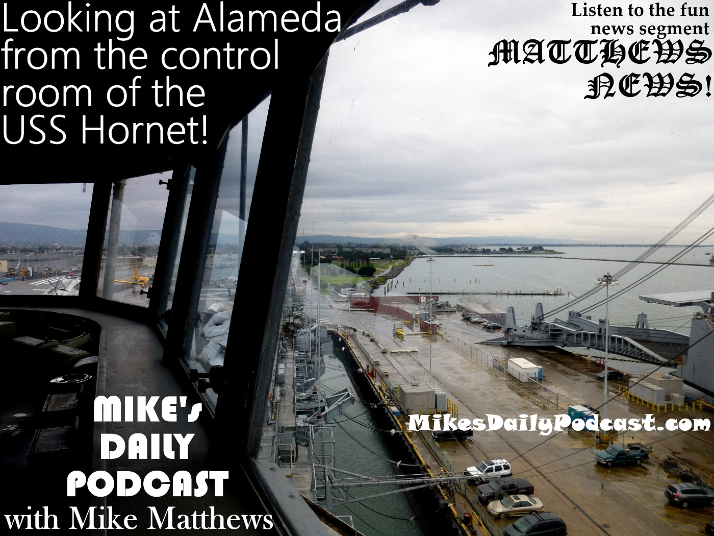 MIKEs DAILY PODCAST 926 USS Hornet Alameda