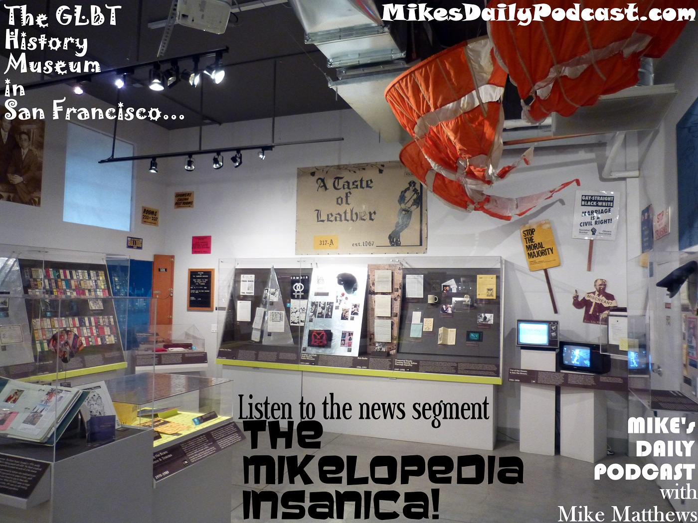 MIKEs DAILY PODCAST 932 The GLBT History Museum San Francisco