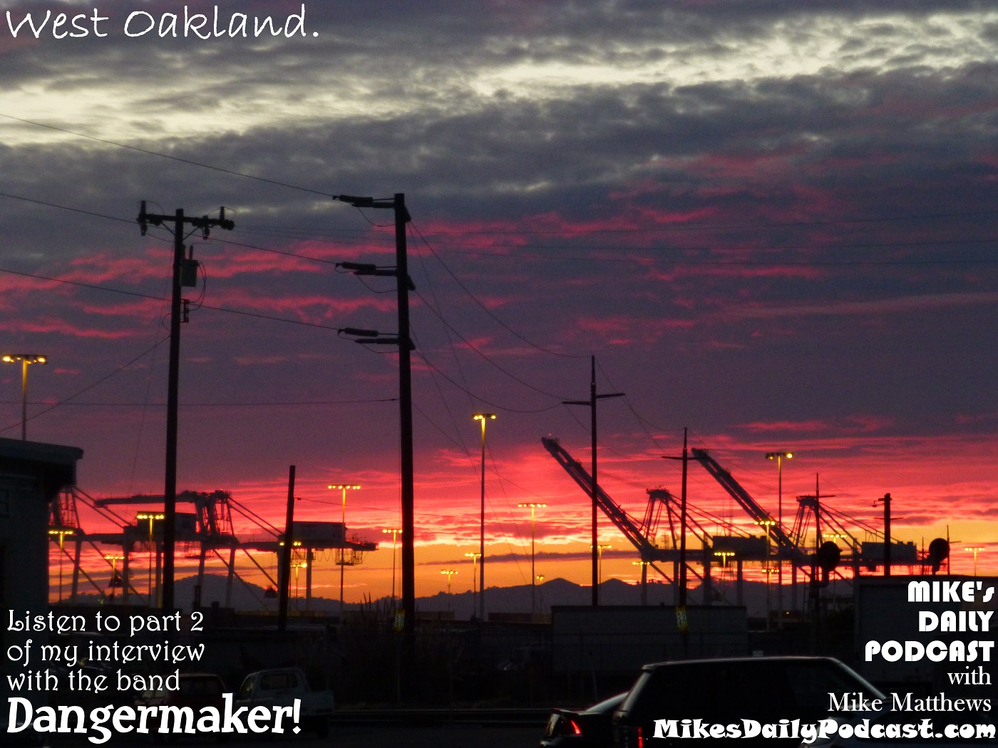 MIKEs DAILY PODCAST 934 West Oakland Sunset