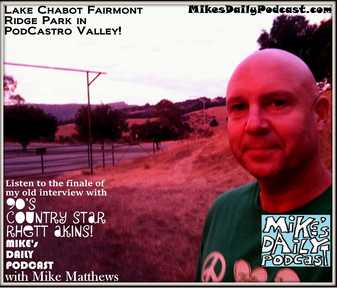 MIKEs DAILY PODCAST 942 Fairmont Ridge Lake Chabot Blvd