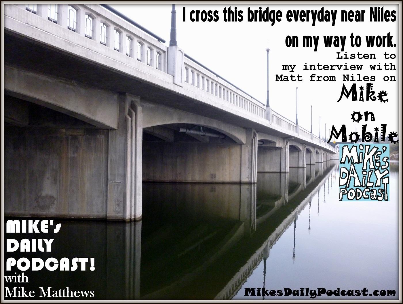 MIKEs DAILY PODCAST 944 Niles Alameda Creek Bridge CA