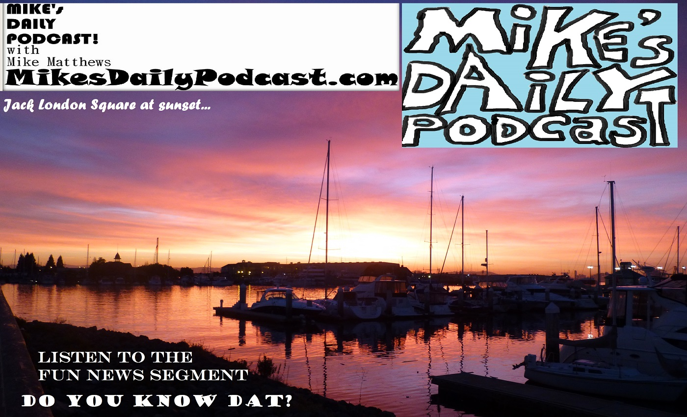MIKEs DAILY PODCAST 949 Jack London Square