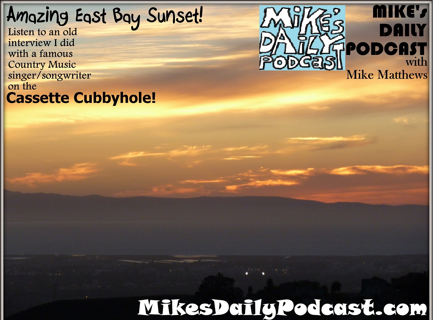 MIKEs DAILY PODCAST 953 East Bay Sunset