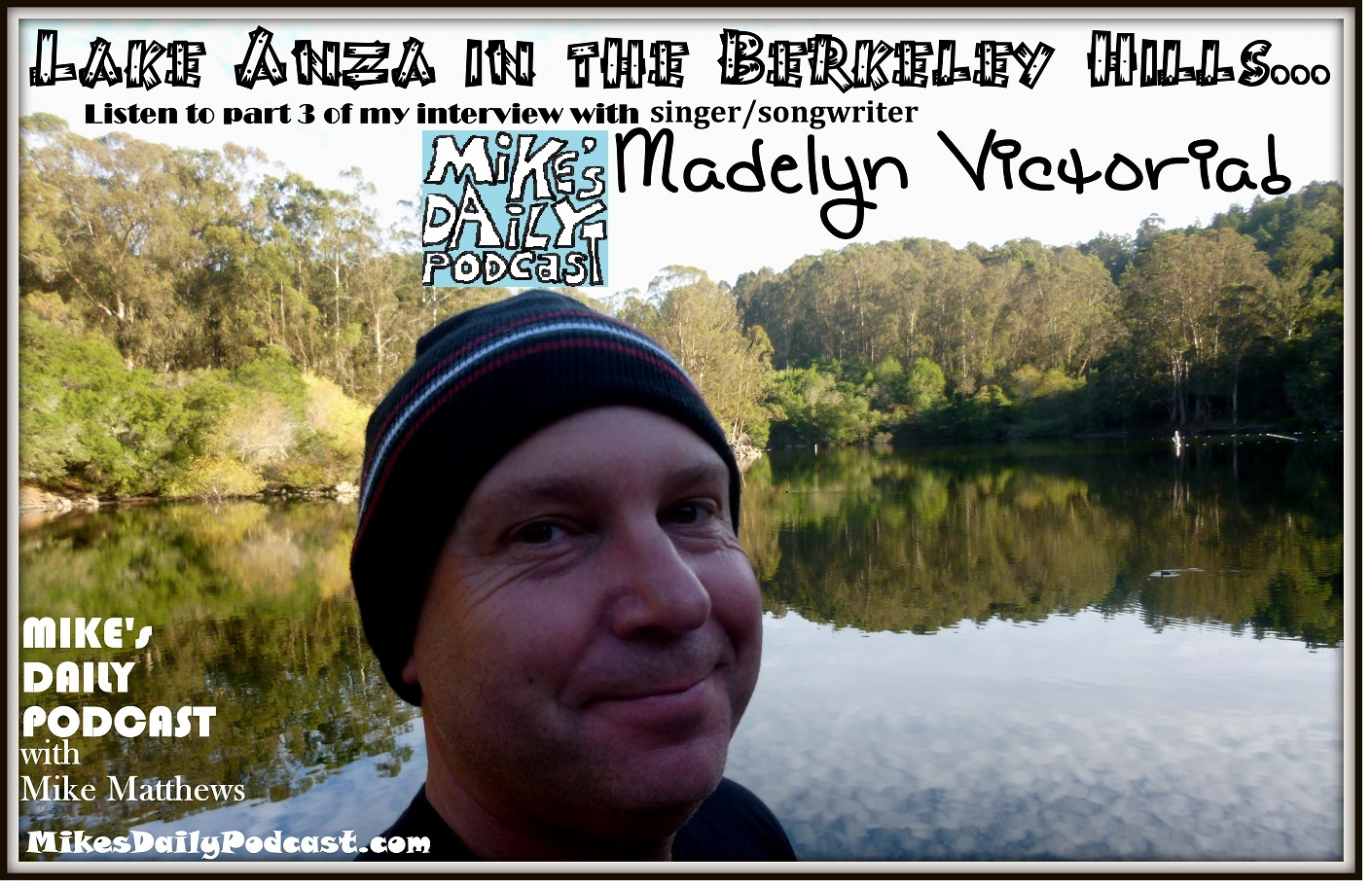 MIKEs DAILY PODCAST 965 Lake Anza Berkeley
