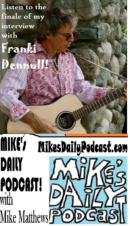 MIKEs DAILY PODCAST 976 Franki Dennull