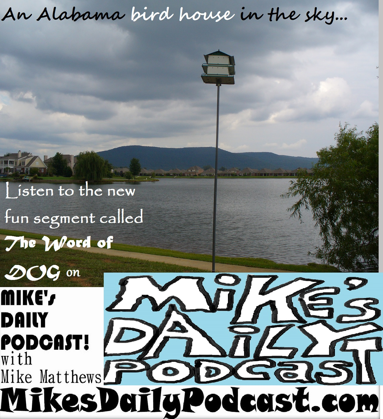 MIKEs DAILY PODCAST 1010 Hampton Cove Huntsville Alabama