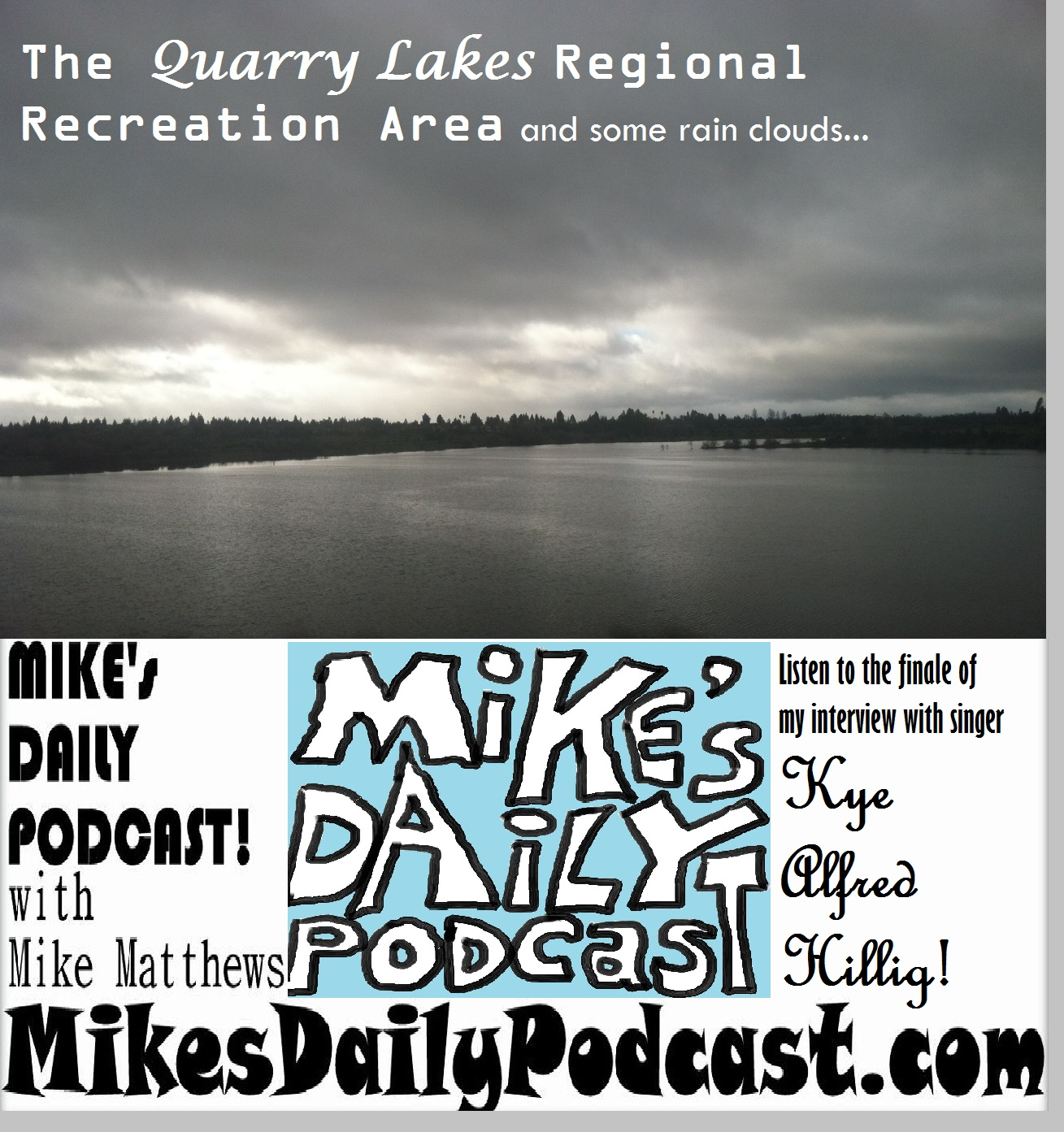 MIKEs DAILY PODCAST 1015 Quarry Lakes Union City