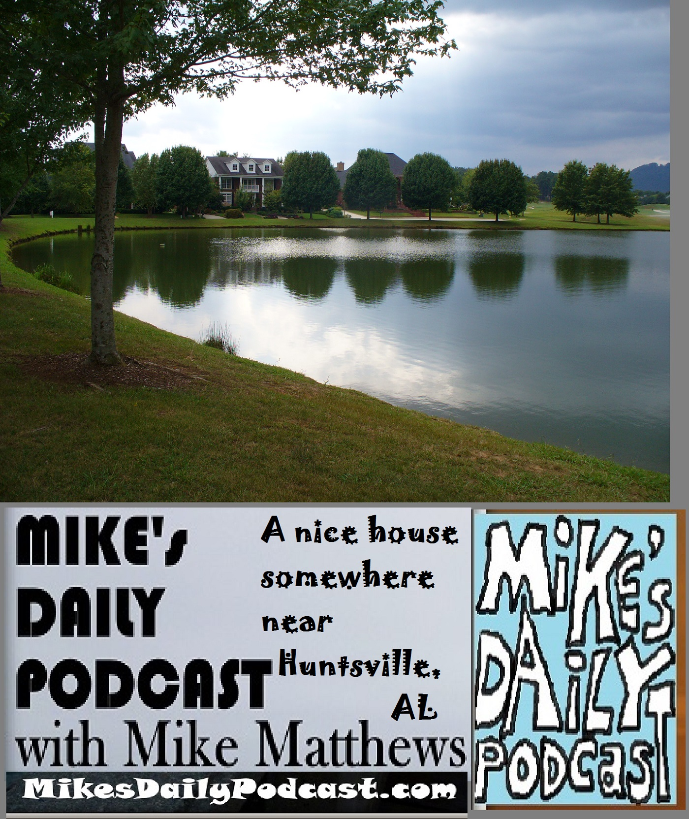 MIKEs DAILY PODCAST 1041 Huntsville Alabama house