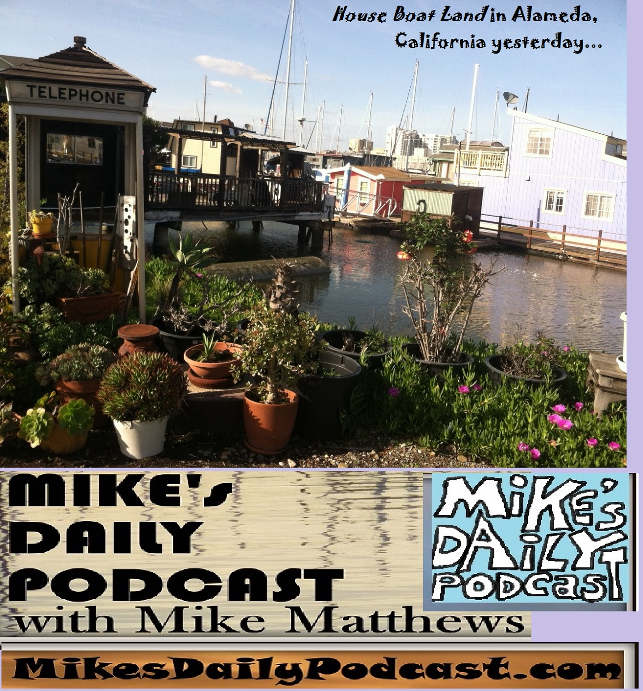 MIKEs DAILY PODCAST 1050 Alameda house boats