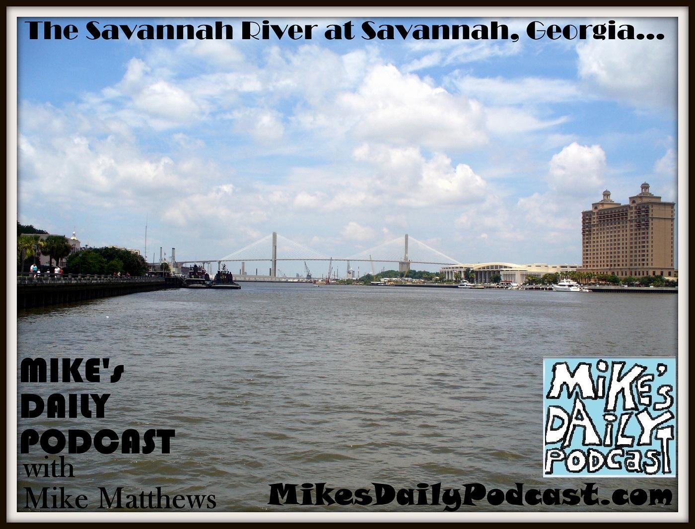 MIKEs DAILY PODCAST 1053 Savannah River