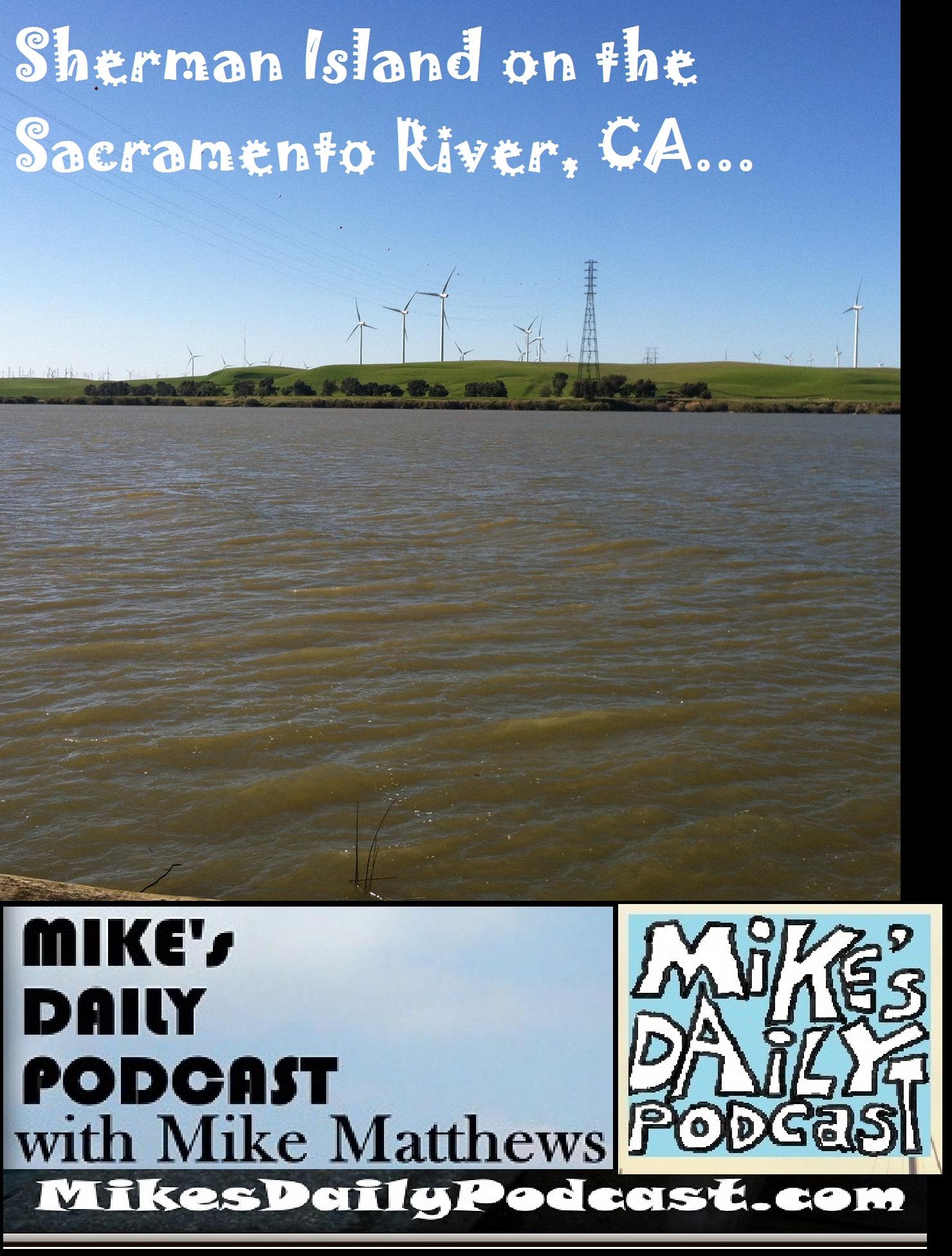 MIKEs DAILY PODCAST 1069 Sherman Island California