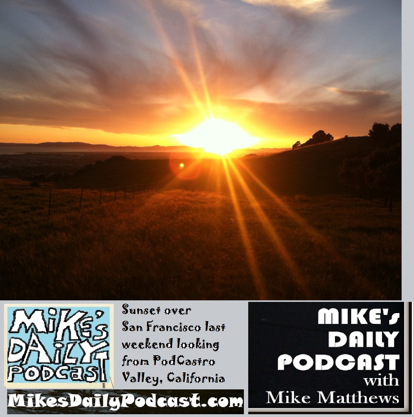 MIKEs DAILY PODCAST 1076 San Francisco sunset