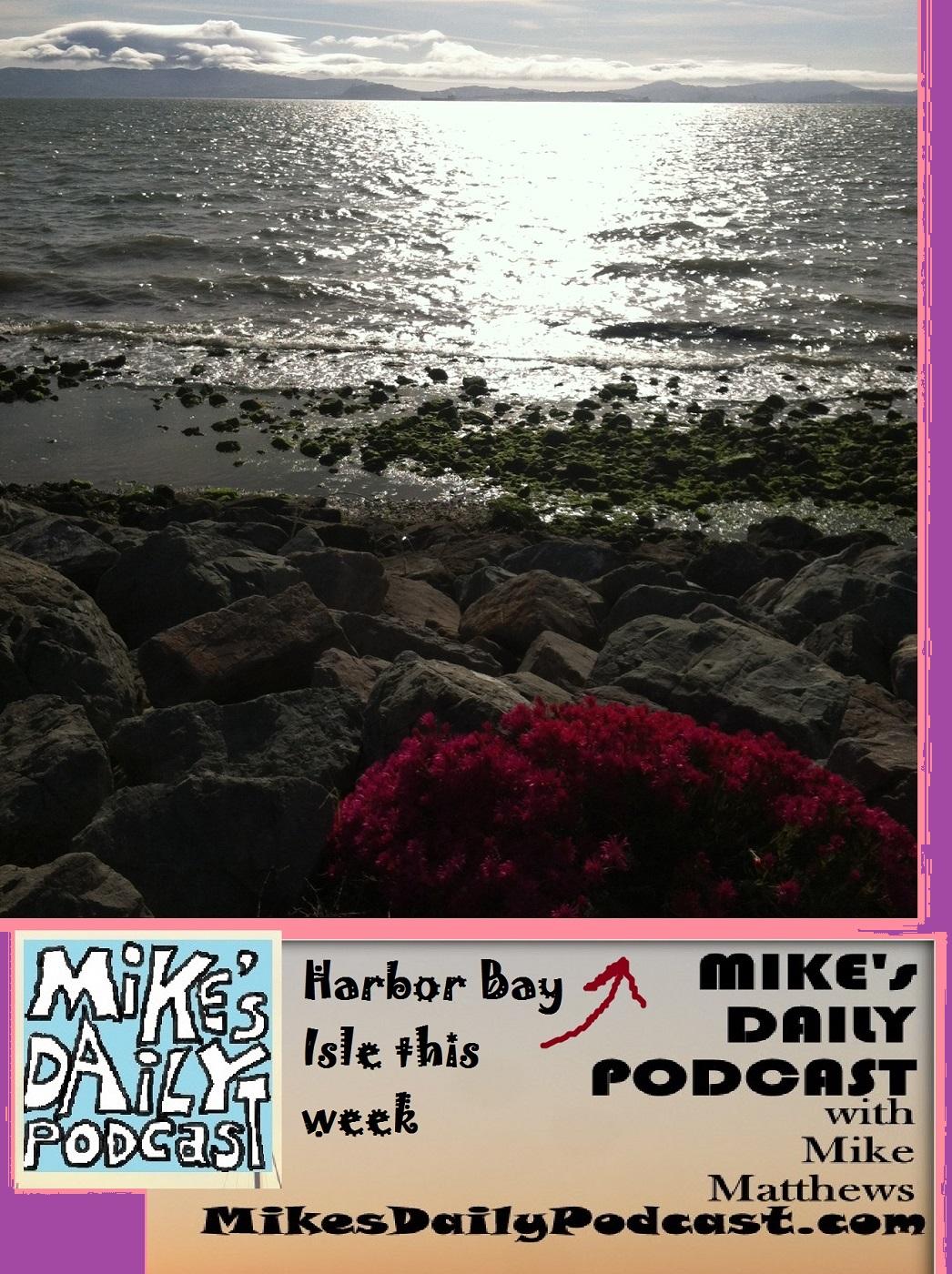 MIKEs DAILY PODCAST 1079 Harbor Bay Isle Alameda CA