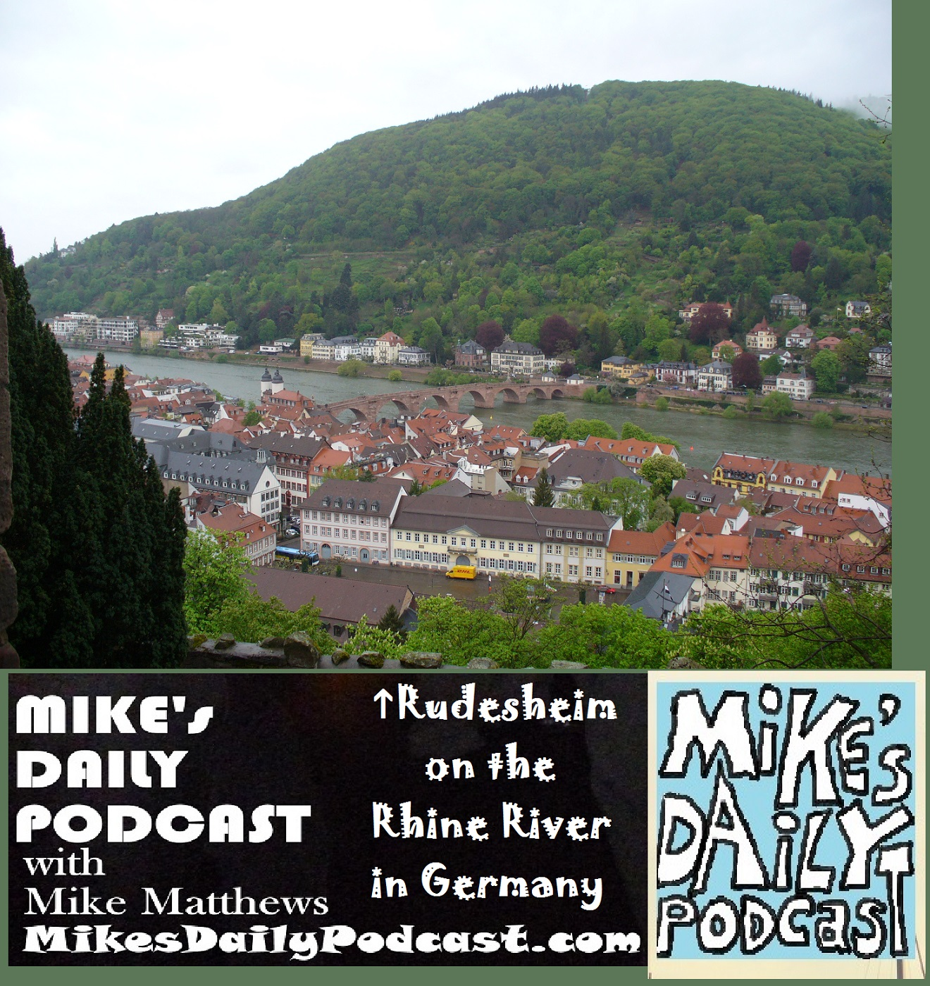 MIKEs DAILY PODCAST 1095 Rudesheim Rhine River Germany