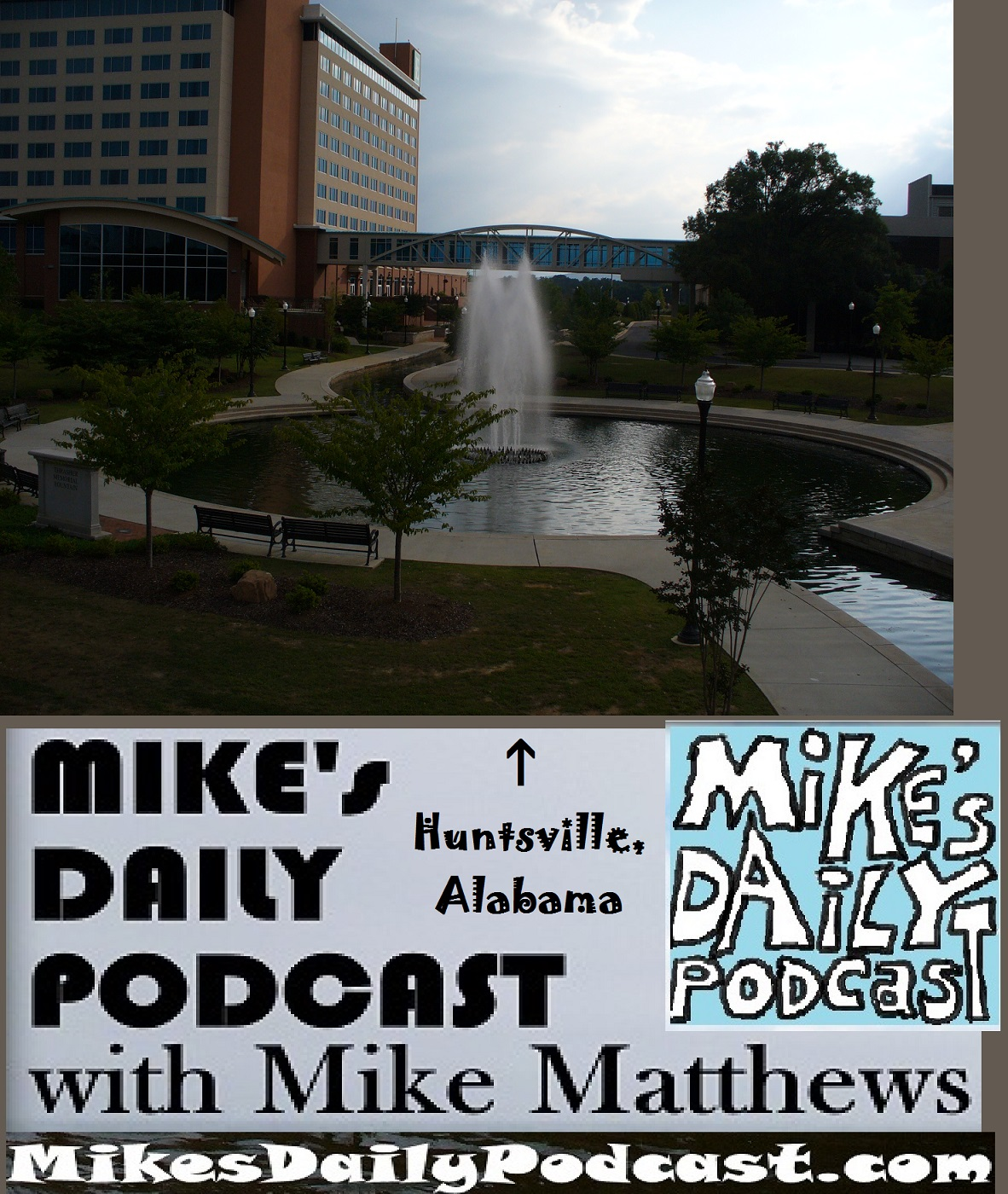 MIKEs DAILY PODCAST 1097 Huntsville Alabama