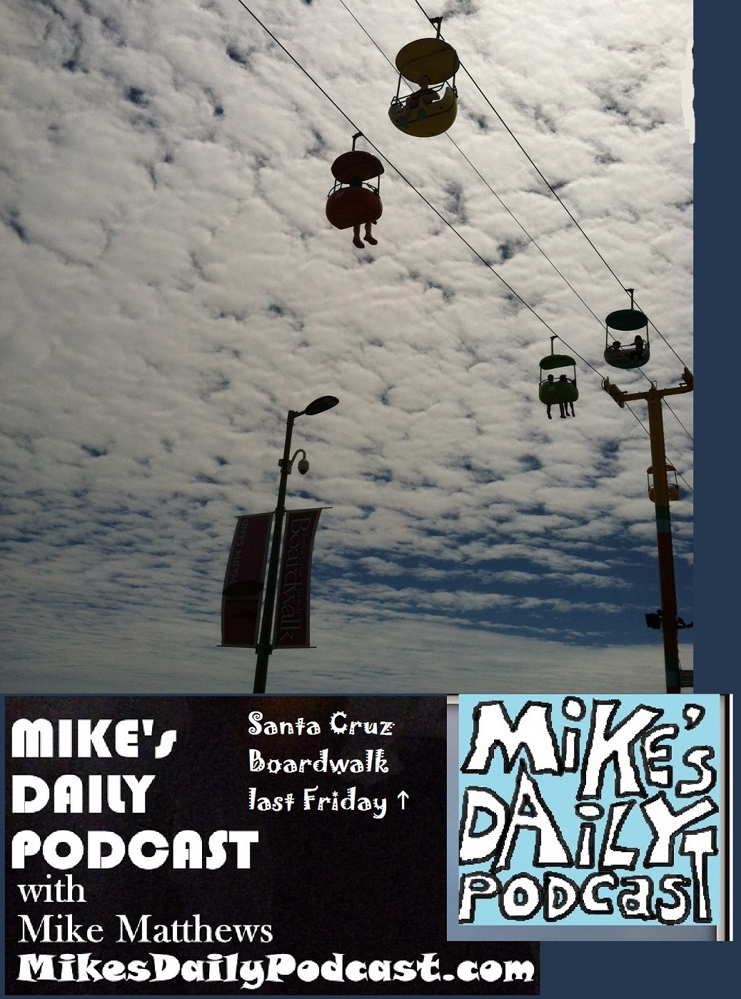 MIKEs DAILY PODCAST 1119 Santa Cruz Boardwalk