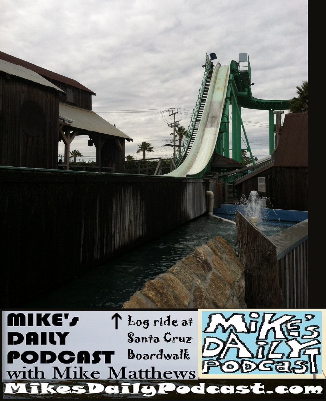 MIKEs DAILY PODCAST 1121 Santa Cruz Boardwalk Log Ride