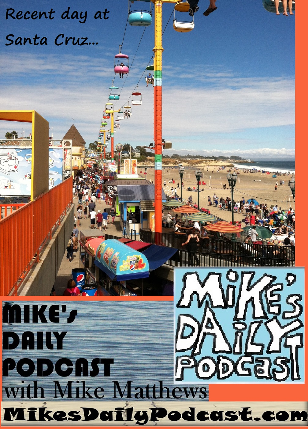 MIKEs DAILY PODCAST 1122 Santa Cruz Beach Boardwalk