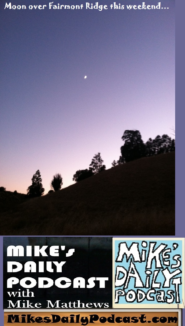 MIKEs DAILY PODCAST 1128 Fairmont Ridge moon
