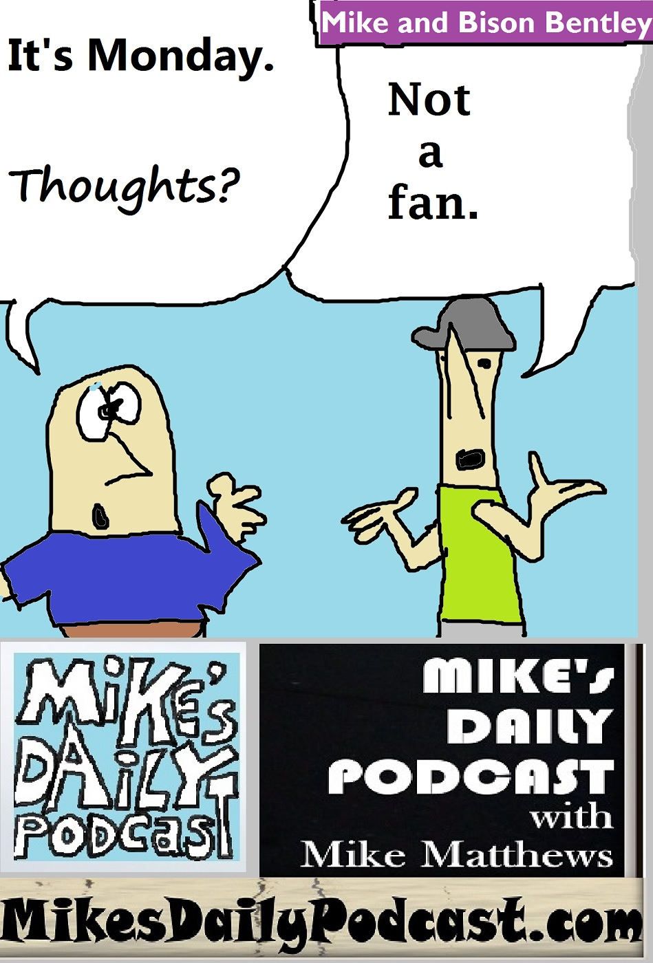 MIKEs DAILY PODCAST 1133 dang Mondays