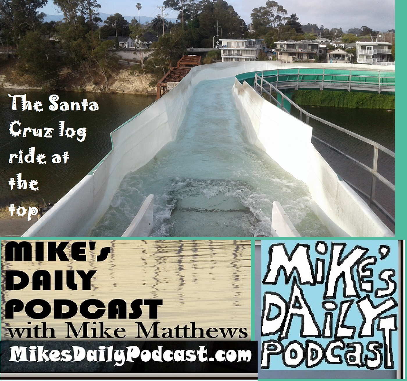 MIKEs DAILY PODCAST 1134 Santa Cruz Beach Boardwalk log ride