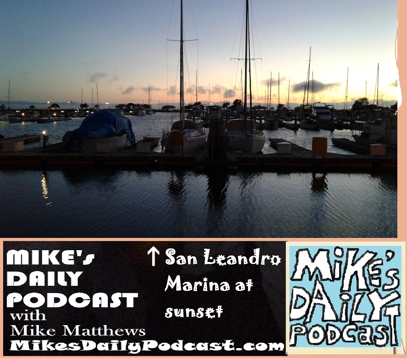 MIKEs DAILY PODCAST 1135 San Leandro Marina sunset