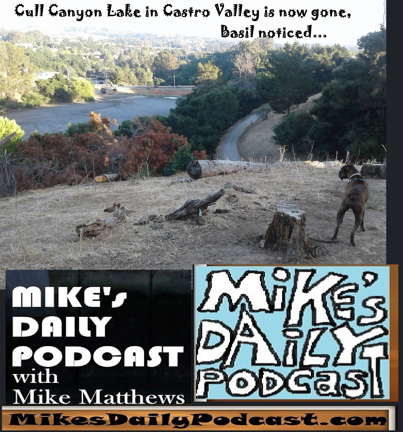 MIKEs DAILY PODCAST 1144 Cull Canyon Lake dry Basil