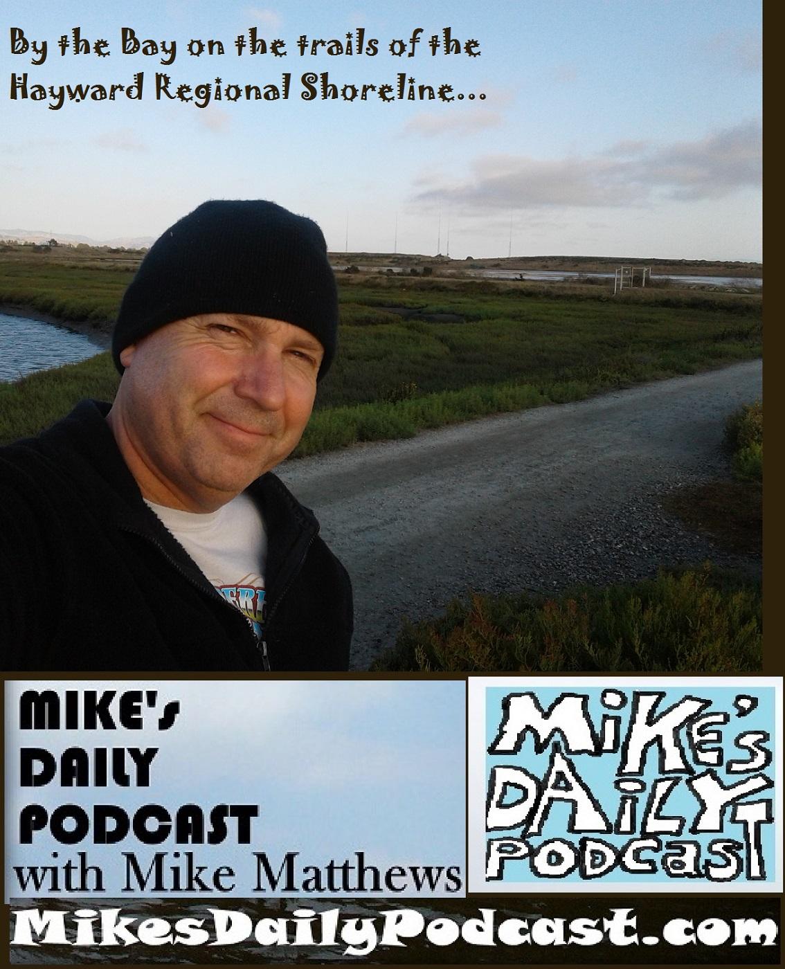 MIKEs DAILY PODCAST 1149 Hayward Regional Shoreline