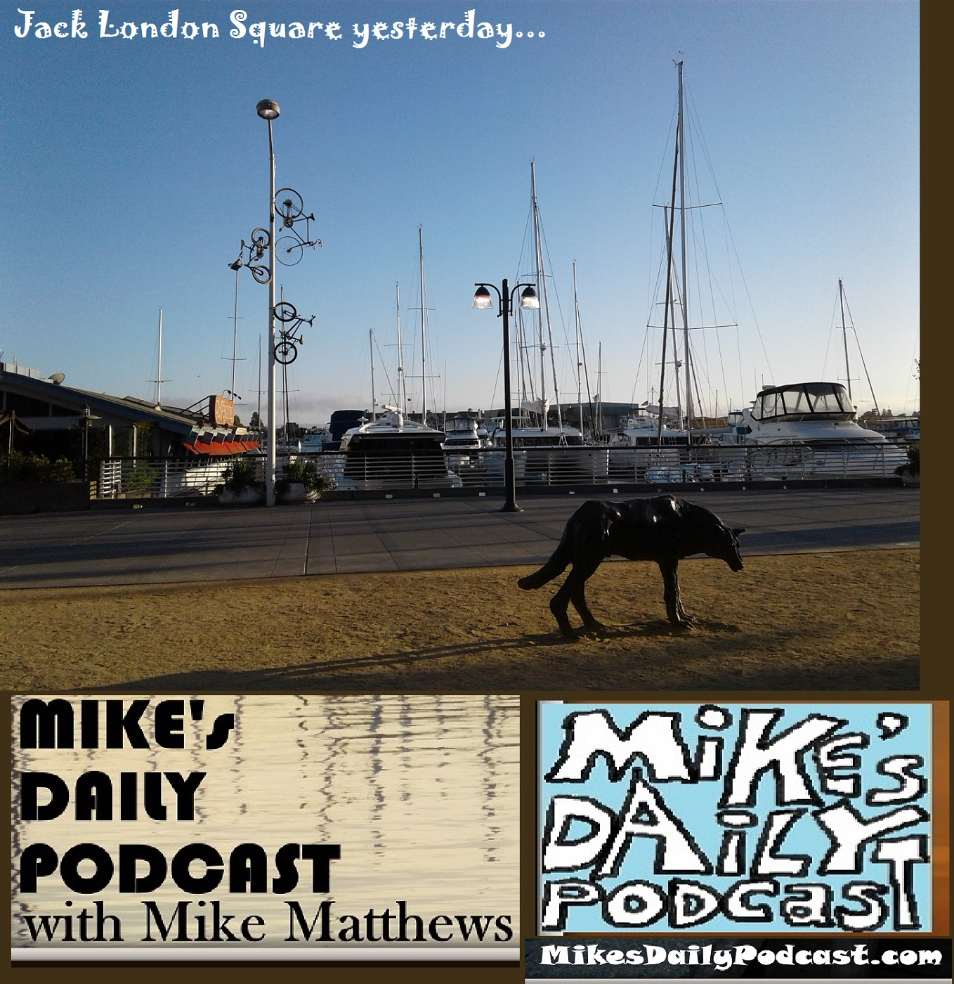 MIKEs DAILY PODCAST 1150 Jack London Square Oakland