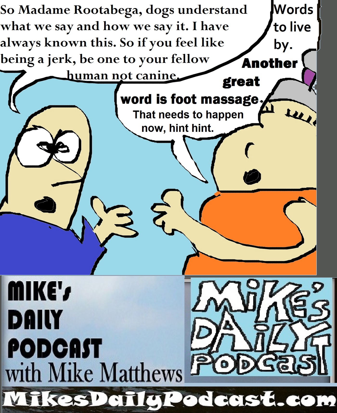 MIKEs DAILY PODCAST 1165 Madame Rootabega dogs understand