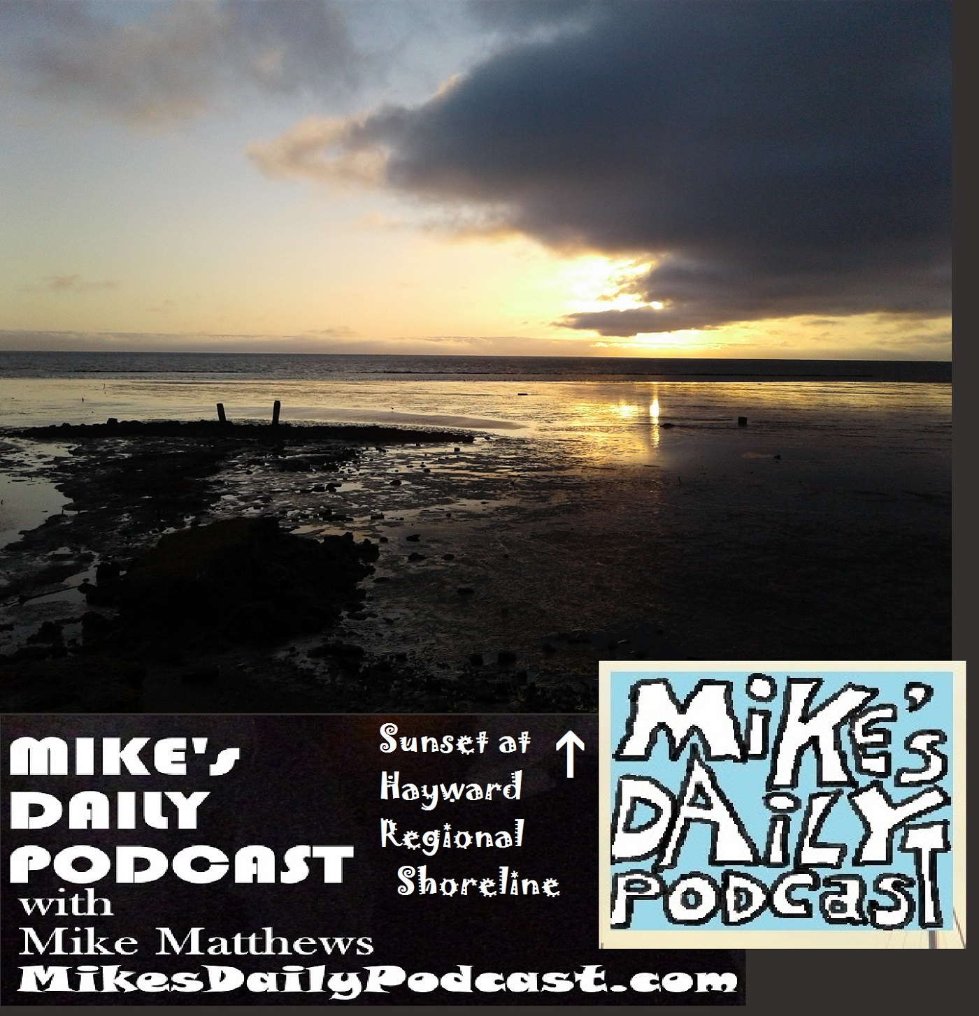 MIKEs DAILY PODCAST 1169 Hayward Regional Shoreline sunset