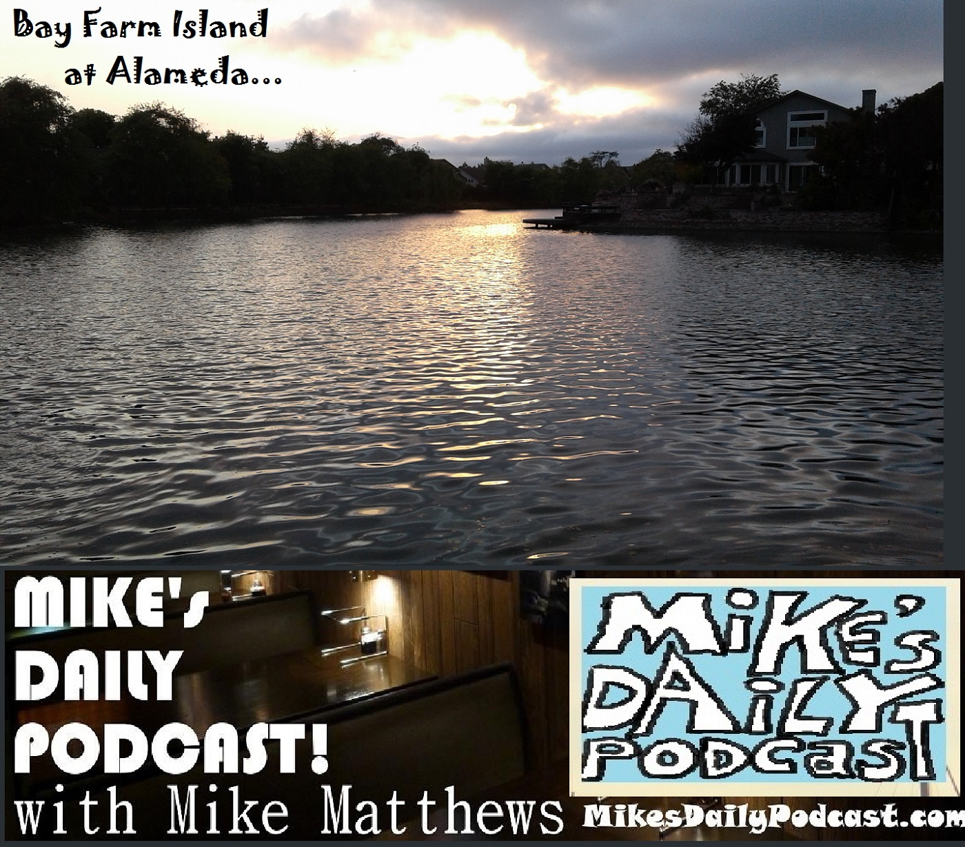 mikes-daily-podcast-1175-bay-farm-island-alameda-sunset