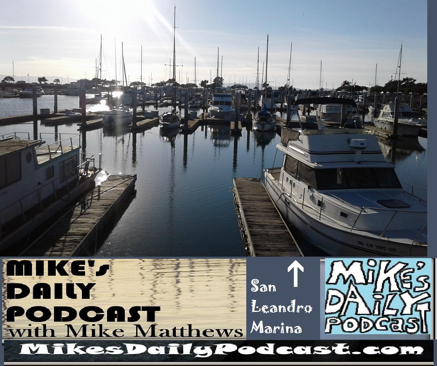 mikes-daily-podcast-1200-san-leandro-marina