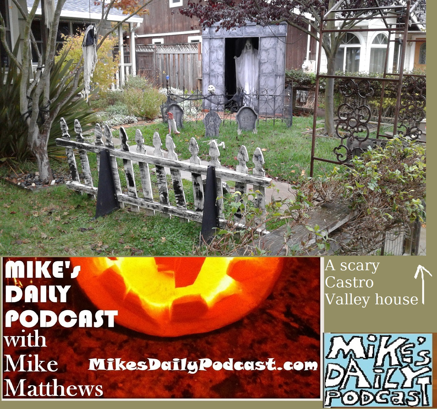 mikes-daily-podcast-1207-castro-valley-halloween-house