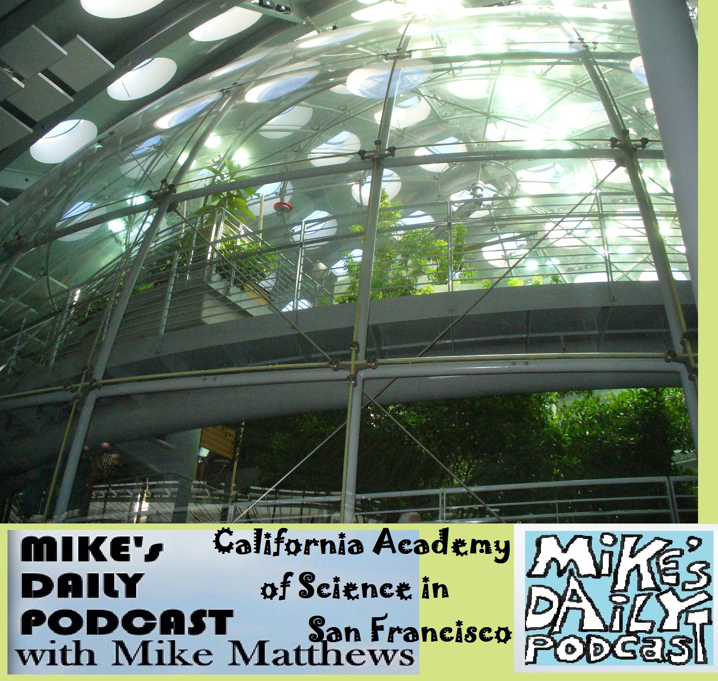 mikes-daily-podcast-1219-california-academy-of-science-sf