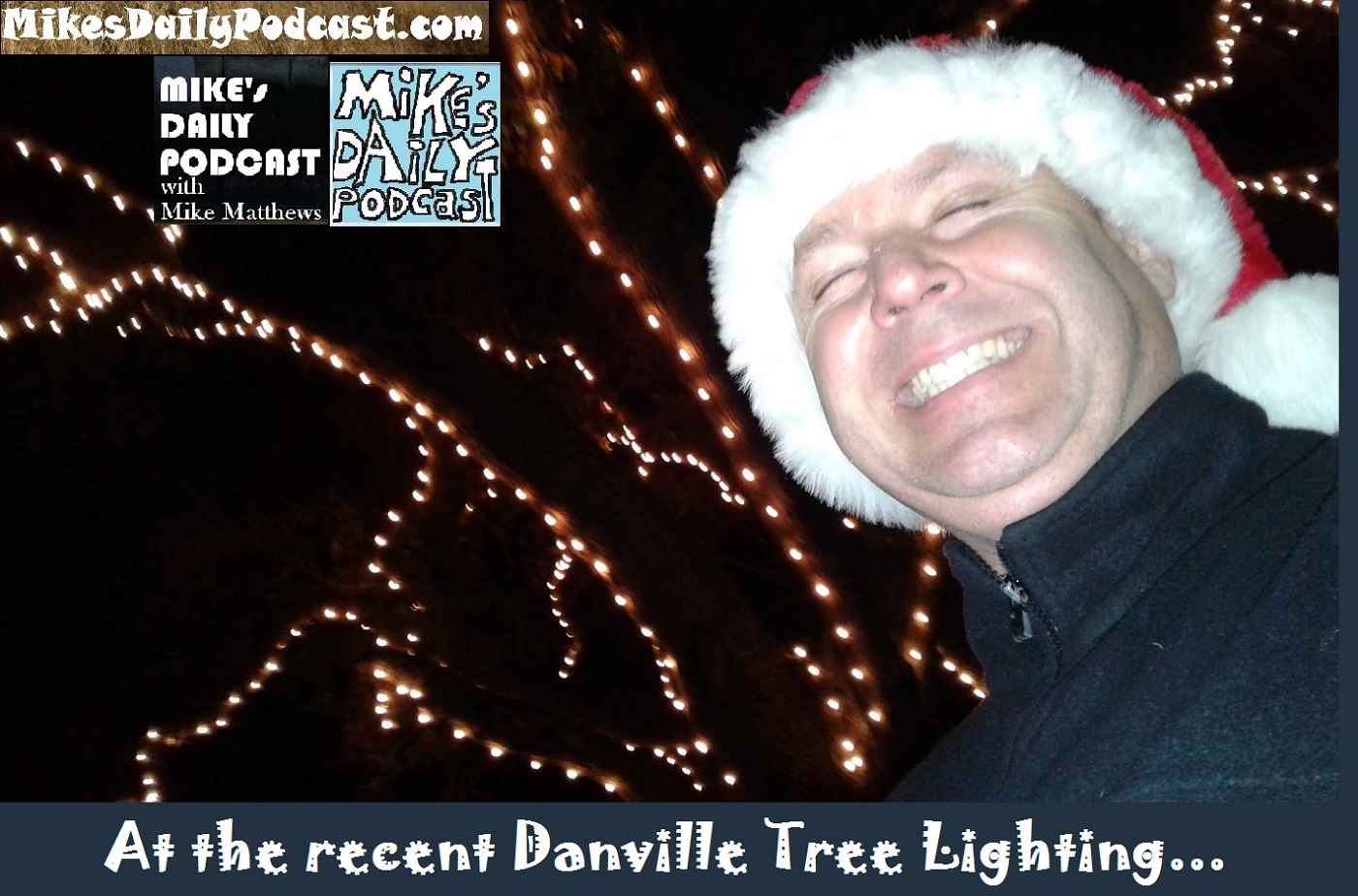 mikes-daily-podcast-1229-danville-tree-lighting-ceremony